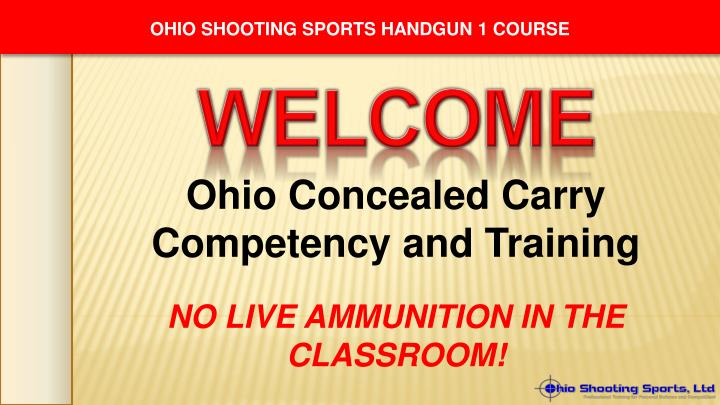 ohio concealed carry competency and training no live ammunition in the classroom n.
