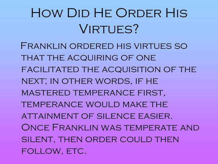 How Did He Order His Virtues?
