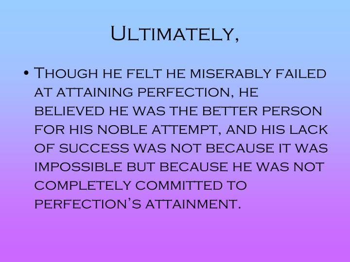 Ultimately,
