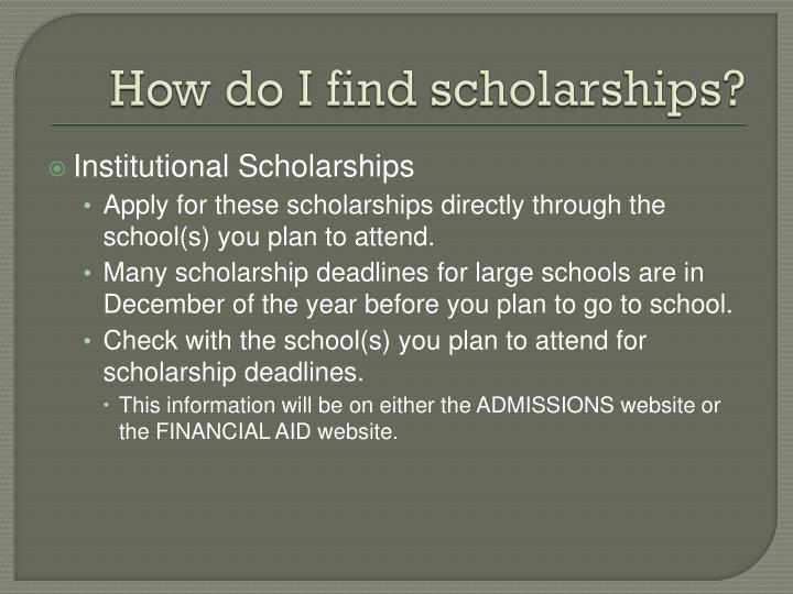 How do I find scholarships?