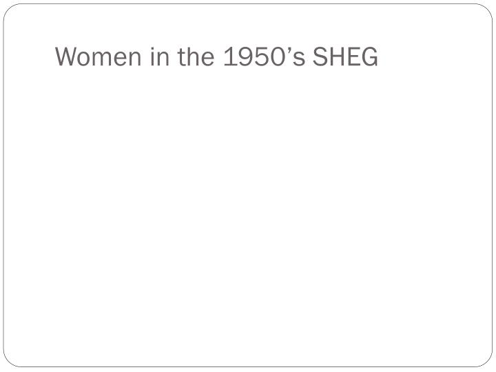 Women in the 1950's SHEG