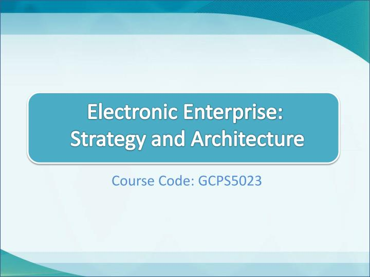 electronic enterprise strategy and architecture n.