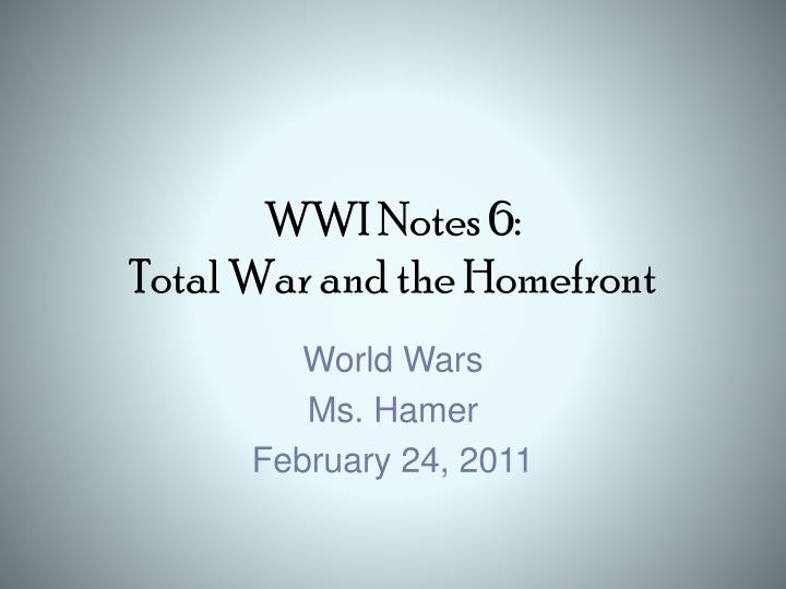 wwi notes 6 total war and the homefront n.