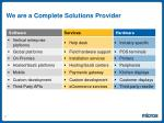we are a complete solutions provider