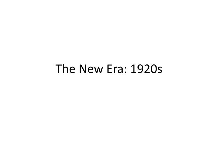 The new era 1920s