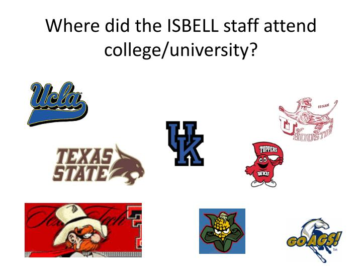 where did the isbell staff attend college university n.