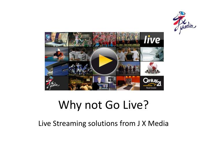why not go live n.