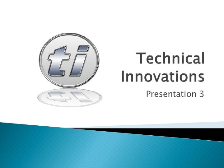 technical innovations n.