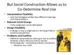 but social construction allows us to co determine real use