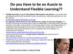 do you have to be an aussie to understand flexible learning