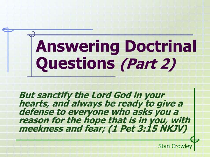 Answering doctrinal questions part 2
