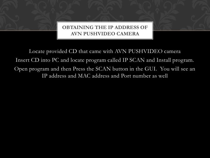 Obtaining the IP address of AVN PUSHVIDEO camera
