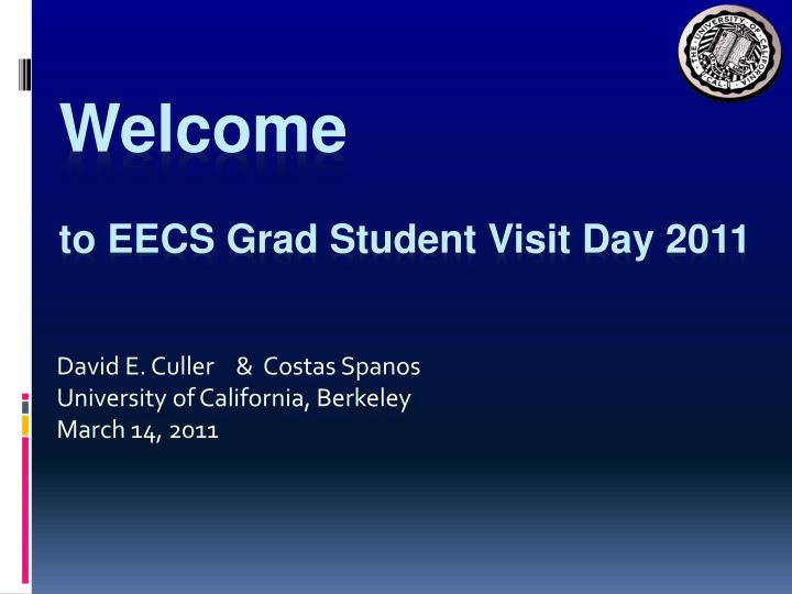 welcome to eecs grad student visit day 2011 n.