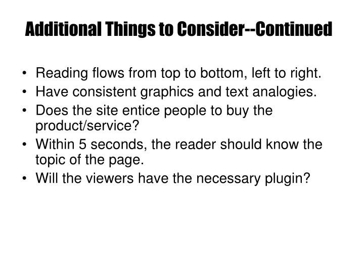 Additional Things to Consider--Continued