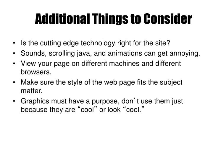 Additional Things to Consider