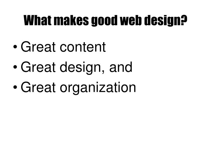 What makes good web design