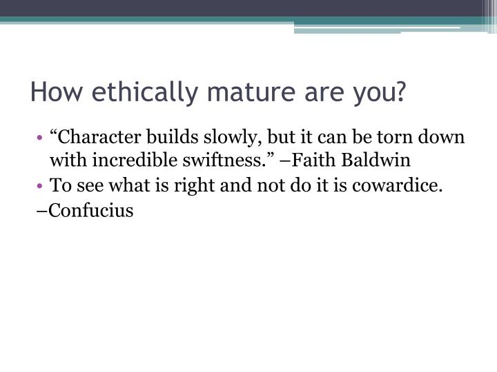 How ethically mature are you?