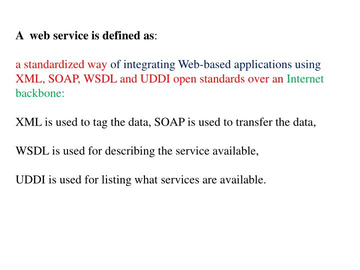 A  web service is defined as