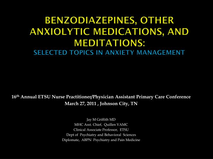 Benzodiazepines other anxiolytic medications and meditations selected topics in anxiety management