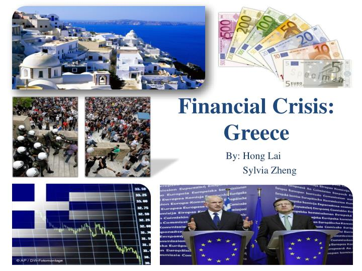 greek financial crisis Greece has been going through a financial meltdown for years and since the country is a part of the eurozone, what happens in greece doesn't stay in greece.