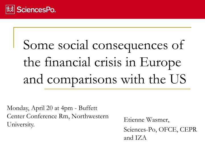 some social consequences of the financial crisis in europe and comparisons with the us n.