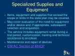 specialized supplies and equipment3