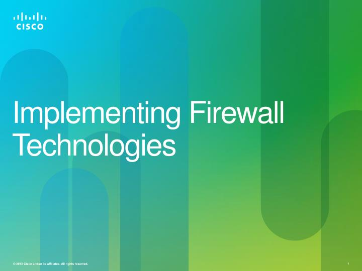 Implementing firewall technologies