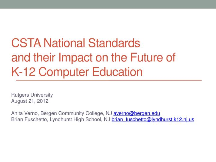 csta national standards and their impact on the future of k 12 computer education n.
