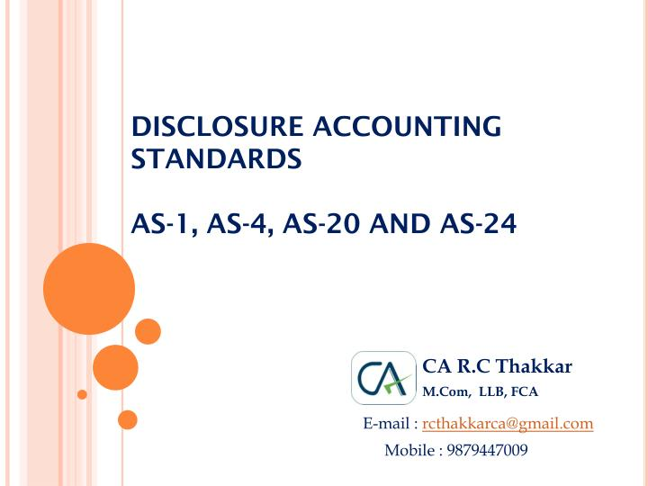 PPT - DISCLOSURE ACCOUNTING STANDARDS AS-1, AS-4, AS-20 AND