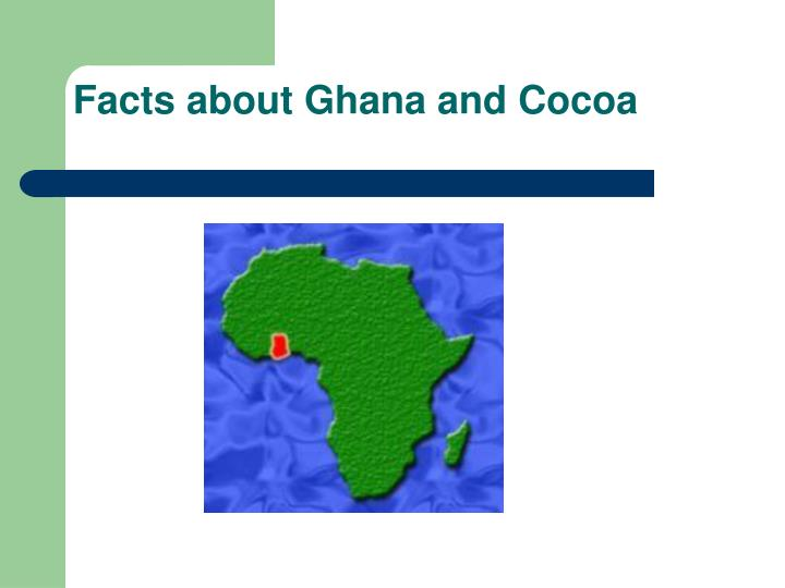 facts about ghana and cocoa n.
