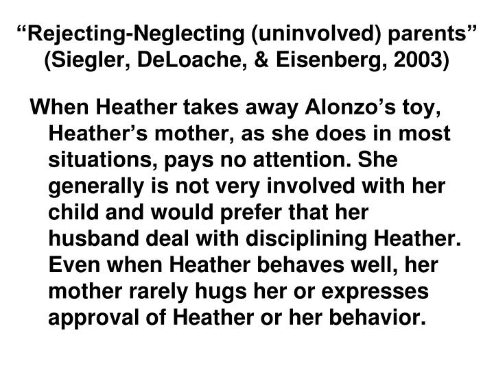 """""""Rejecting-Neglecting (uninvolved)"""