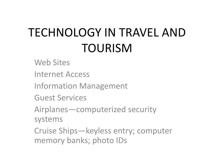 TECHNOLOGY IN TRAVEL AND TOURISM