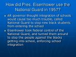 how did pres eisenhower use the national guard in 1957
