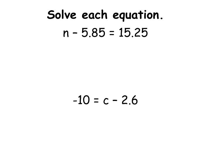 Solve each equation.