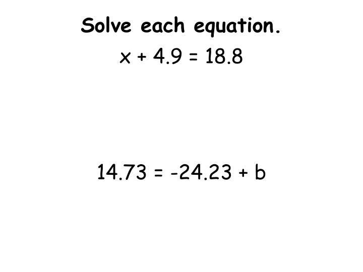 Solve each equation