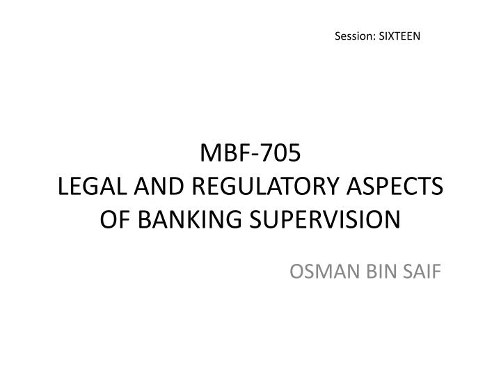 Mbf 705 legal and regulatory aspects of banking supervision