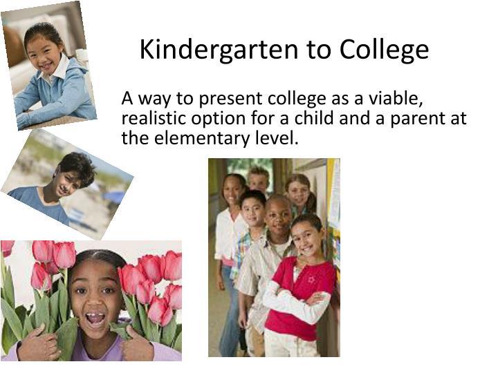 Kindergarten to College
