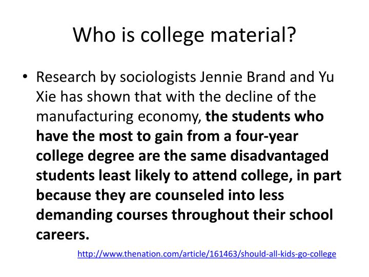 Who is college material?