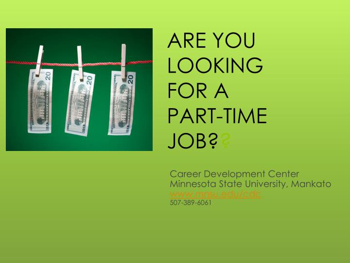 are you looking for a part time job n.