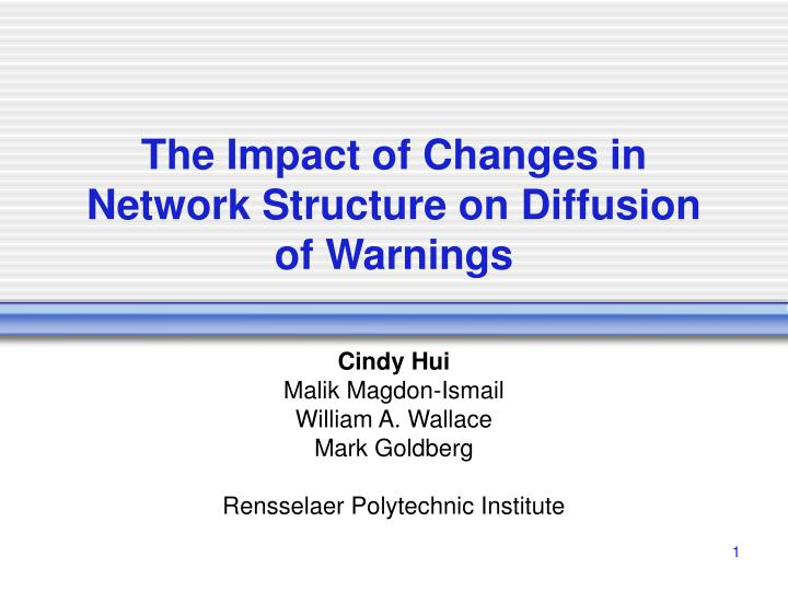 the impact of changes in network structure on diffusion of warnings