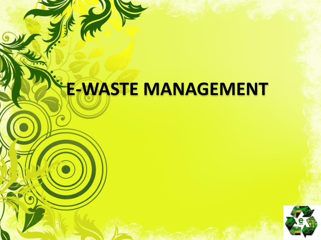 Ppt E Waste Management Powerpoint Presentation Free Download Id 1789734