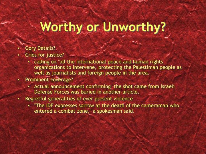 Worthy or Unworthy?