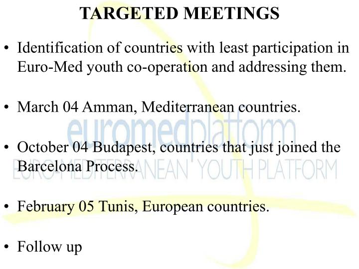 TARGETED MEETINGS
