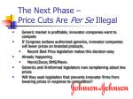 the next phase price cuts are per se illegal