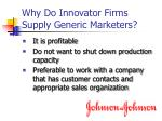 why do innovator firms supply generic marketers