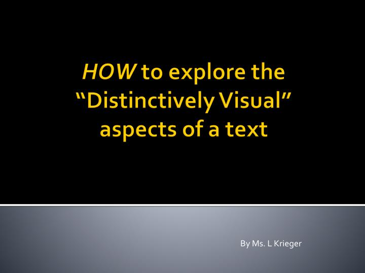 discuss how distinctively visual conveys distinctive In your response, make detailed reference to your prescribed text and at least one other related text of your own choosing 2010: compare the ways the distinctively visual is created in [core text] and one other related text of your own choosing 2009: discuss how the distinctively visual conveys distinctive experiences in [core text] and one.