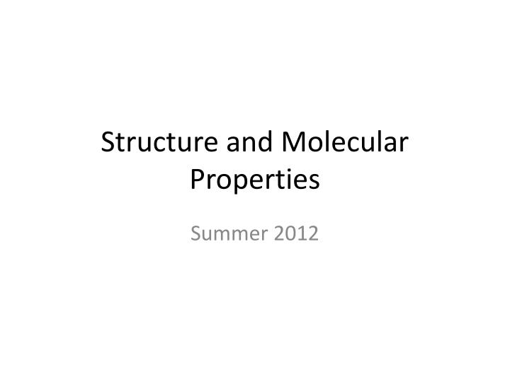 Structure and molecular properties