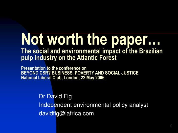 dr david fi g independent environmental policy analyst davidfig@iafrica com n.