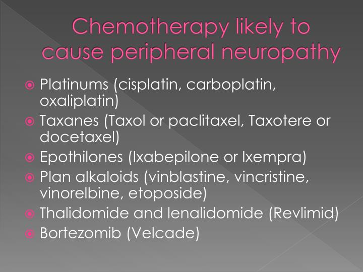 Chemotherapy likely to cause peripheral neuropathy