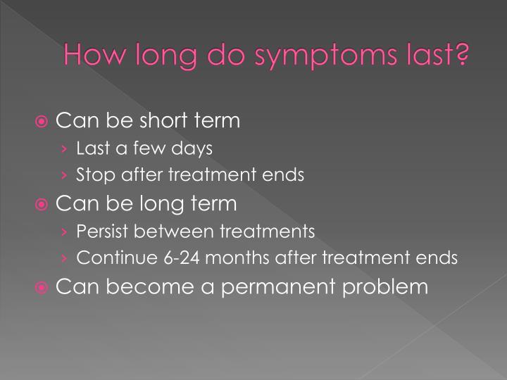How long do symptoms last?